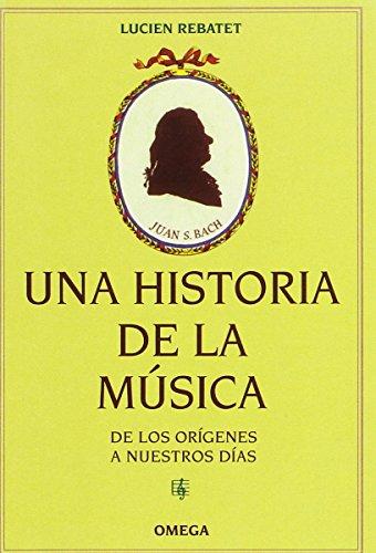UNA HISTORIA DE LA MÚSICA: De los orígenes a nuestros días (VARIOS-DICCIONARIOS...