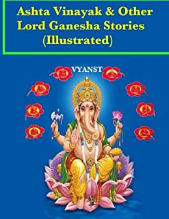 Ashta vinayak and other Lord Ganesha Stories (Illustrated): Tales from Indian Mythology