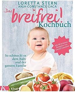 Das breifrei!-Kochbuch: So schmeckt es dem Baby und der ganz