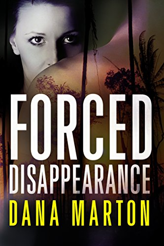 Book: Forced Disappearance by Dana Marton