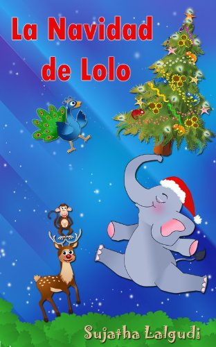 Navidad infantil: La Navidad de Lolo: cuentos navidad, Libros navidad, infantil navidad, cuentos navideños, libros navidad infantiles,Spanish Christmas ... elefantes. Spanish animal books nº 3)