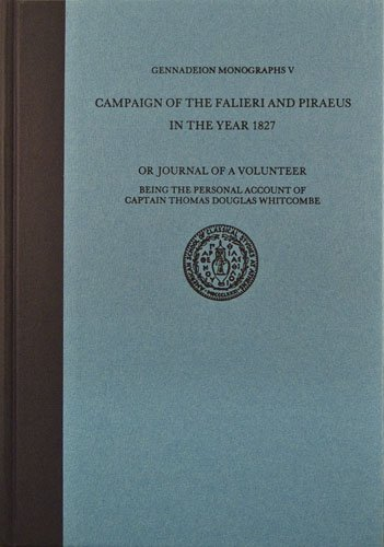 The Campaign of the Falieri and Piraeus in the Year 1827 (Gennadeion Monographs)