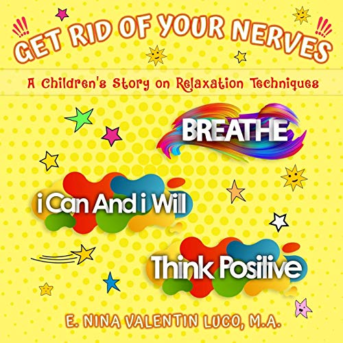 GET RID OF YOUR NERVES: A Children's Story on Relaxation Techniques