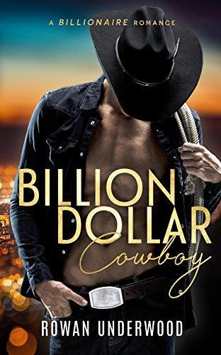Billion Dollar Cowboy - A Billionaire Romance