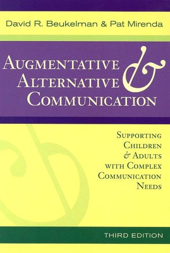 Augmentative & Alternative Communication: Supporting Children & Adults With Complex Communication Needs