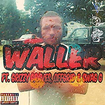 Waller (feat. Grizzy Graves, OffGrid & Swag G)