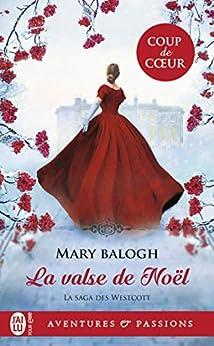La saga des Westcott (Tome 5) - La valse de Noël par [Mary Balogh, Viviane Ascain]