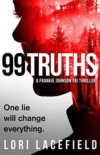 99 Truths : A Frankie Johnson FBI Thriller (FBI Local Profiler Series Book 1)