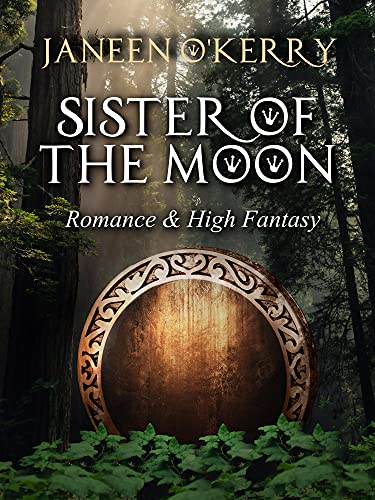 Sister of the Moon: Romance & High Fantasy in Ancient Ireland (The Celtic Journeys Series)