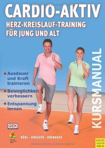 Cardio-Aktiv. Herz-Kreislauf-Training für Jung und Alt: Kursmanual (DIN A4) von Jörn Rühl (September 2007) Broschiert