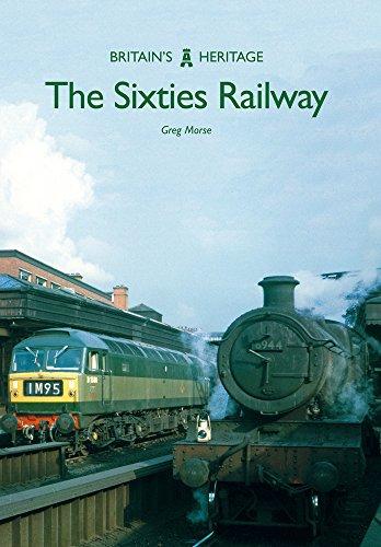 The Sixties Railway (Britain's Heritage)