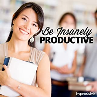 Be Insanely Productive - Hypnosis cover art