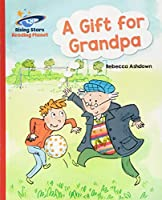 Reading Planet - A Gift for Grandpa - Red A: Galaxy (Rising Stars Reading Planet)
