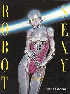 Sexy Robot by Hajime Sorayama (1-Sep-1990) Paperback