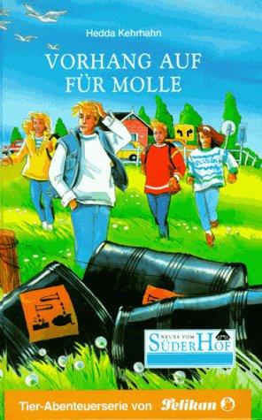 Neues vom Süderhof, Bd.32, Vorhang auf für Molle