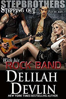 With His Rock Band (Stepbrothers Stepping Out Book 9) by [Delilah Devlin]