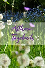 Asthma Tagebuch Lungenfunktion: Für je 2 Wochen detaillierte Atem-Messungen pro Doppelseite, Blumenwiese Umschlag, 15,24 x...