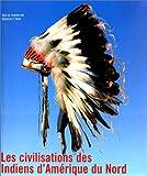 La Civilisation des Indiens d'Amérique du Nord