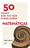 50 cosas que hay que saber sobre matemáticas (Claves)