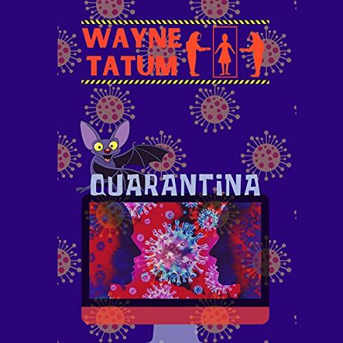 Quarantina Audiobook By Wayne Tatum cover art