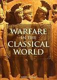 Warfare in the Classical World - John Warry