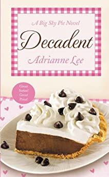Decadent: Big Sky Pie #4 by [Adrianne Lee]