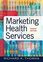 Marketing Health Services, 4th Edition Front Cover