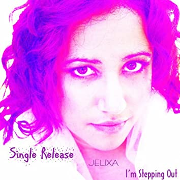 I'm Stepping Out - Single