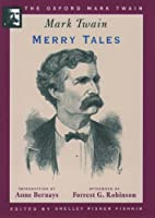 Merry Tales (Oxford Mark Twain)