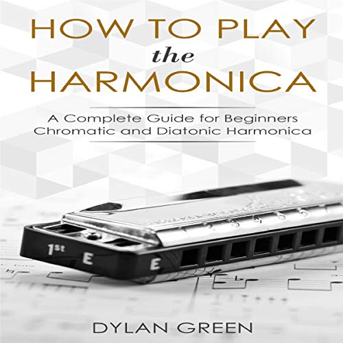 How to Play the Harmonica: A Complete Guide for Beginners cover art