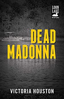 Dead Madonna (Loon Lake Mystery Book 8) by [Victoria Houston]