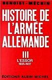Histoire de l'armée allemande, tome 3 (III) L'Essor (1925-1937)