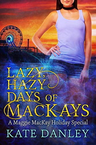 Lazy, Hazy Days of MacKays (Maggie MacKay Holiday Special)