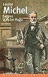 Lettres à Victor Hugo: par Michel