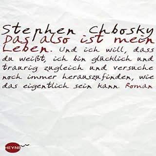 Das also ist mein Leben                   Autor:                                                                                                                                 Stephen Chbosky                               Sprecher:                                                                                                                                 Sven Hasper                      Spieldauer: 6 Std. und 10 Min.     189 Bewertungen     Gesamt 4,5