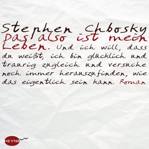 Das also ist mein Leben                   By:                                                                                                                                 Stephen Chbosky                               Narrated by:                                                                                                                                 Sven Hasper                      Length: 6 hrs and 10 mins     1 rating     Overall 5.0