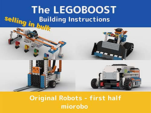 The LEGOBOOST Building Instructions Original Robots - first half (The LEGO BOOST 17101 Building instructions Original Robots Book 1)