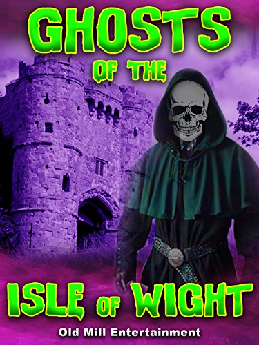 Ghosts of the Isle of Wight