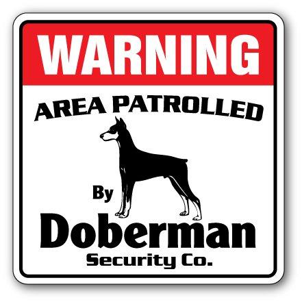 Doberman Security Sign Area Patrolled pet Dog Guard Owner Veterinarian Vet