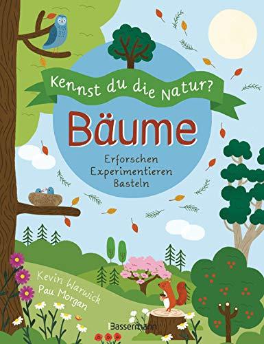 Kennst du die Natur? - Bäume. Das Aktiv- und Wissensbuch für Kinder ab 7 Jahren: Erforschen. Experimentieren. Basteln. Bäume erkennen, die größten ... bauen, ein Baumbestimmungsbuch anlegen u.v.m.