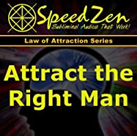 Attract the Right Man for Marriage Subliminal CD by SpeedZen Subliminals (2012-05-03)