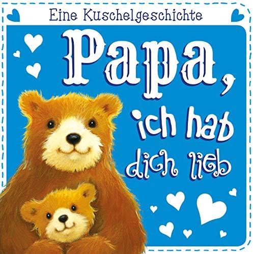 Papa, ich hab dich lieb. Eine Kuschelgeschichte