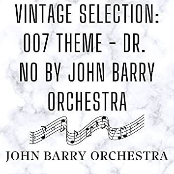 Vintage Selection: 007 Theme - Dr. No by John Barry Orchestra (2021 Remastered)
