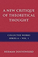 A New Critique of Theoretical Thought, Vol. 1