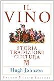 Il vino. Storia tradizioni cultura