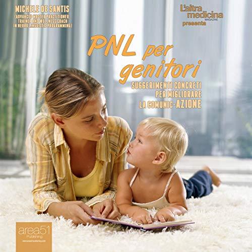 PNL per genitori: Suggerimenti concreti per migliorare la comunic-azione copertina