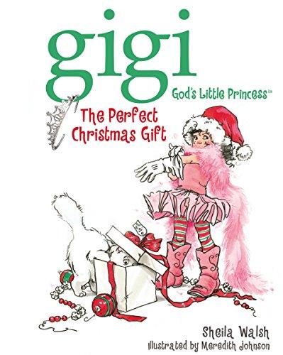Perfect Christmas Gift, The (Gigi God's Little Princess)
