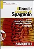 Il grande dizionario di spagnolo. Dizionario spagnolo-italiano, italiano-español. Con DVD...