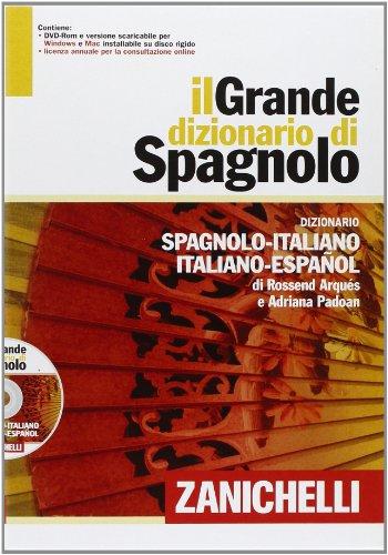Il grande dizionario di spagnolo. Dizionario spagnolo-italiano, italiano-español. Con DVD-ROM. Con aggiornamento online