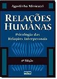 Relações Humanas: Psicologia Das Relações Interpessoais